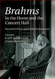 Brahms in the Home and the Concert Hall : Between Private and Public Performance, , 1107042704
