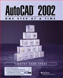 AutoCAD 2002 : One Step at a Time, Sykes, Timothy Sean, 0130662704