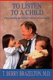 To Listen to a Child, T. Berry Brazelton, 0201632705