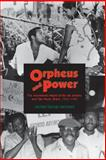 Orpheus and Power : The Movimento Negro of Rio de Janeiro and Sao Paulo, Brazil 1945-1988, Hanchard, Michael George, 0691002703