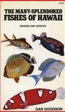The Many-Splendored Fishes of Hawaii, Gar Goodson, 0804712700