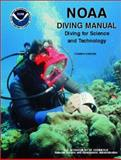 NOAA Diving Manual : Diving for Science and Technology, NOAA et al., 0941332705