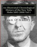 An Illustrated Chronological History:of the New York Mobs TimeLine 1895-2000Vol1, Ian O'Malley, 1466342706
