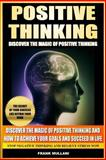 Positive Thinking - Discover the Magic of Positive Thinking, Frank Mullani, 1493692704