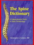 The Spine Dictionary : A Comprehensive Guide to Spine Terminology, Centeno, Christopher J., 156053270X
