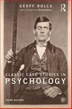 Classic Case Studies in Psychology : 3rd Edition, Rolls, Geoff, 1848722702