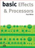 Basic Effects and Processors, Paul White, 186074270X