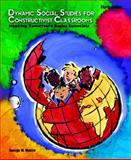 Dynamic Social Studies for Constructivist Classrooms : Inspiring Children to Be Social Scientists, Maxim, George W., 0131712705