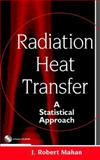 Radiation Heat Transfer : A Statistical Approach, Mahan, J. Robert, 0471212709