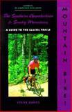 Mountain Bike! The Southern Appalachian and Smoky Mountains, Steve Jones, 0897322703