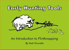 Early Hunting Tools 9780964572706