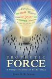 Prophetic Force, John O. B. Agbaje, 1477222707
