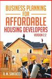Business Planning for Affordable Housing Developers, R. M. Santucci, 1479752703