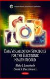 Data Visualization Strategies for the Electronic Health Record, Blake J. Lesselroth and David S. Pieczkiewicz, 1612092705
