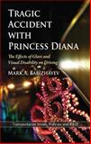 Tragic Accident with Princess Diana : The Effects of Glare and Visual Disability on Driving, Babizhayev, Mark A., 1617282707