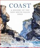 Coast : A History of the New South Wales Edge, Hoskins, Ian, 1742232701