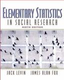 Elementary Statistics in Social Research, Levin, Jack and Fox, James Alan, 0205362702