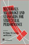 Materials Metrology and Standards for Structural Performance, Dyson, B. F. and Gee, M. G., 0412582708