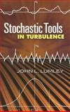 Stochastic Tools in Turbulence, Lumley, John L., 0486462706