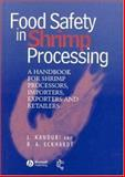 Food Safety in Shrimp Processing : A Handbook for Shrimp Processors, Importers, Exporters and Retailers, Kanduri, L. and Eckhardt, R. A., 0852382707