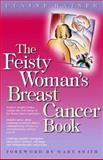 The Feisty Woman's Breast Cancer Book, Elaine Ratner, 0897932706
