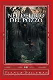 Nel Delirio Del Pozzo, Franco Sollyman, 1481172700