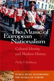 The Music of European Nationalism, Philip V. Bohlman, 1576072703