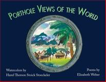 Porthole Views of the World, Elizabeth Weber, 1932472703