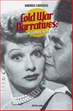 Cold War Narratives : American Culture in The 1950S, Carosso, Andrea, 3034312709