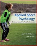 Applied Sport Psychology : Personal Growth to Peak Performance, Williams, Jean and Krane, Vikki, 0078022703