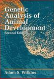 Genetic Analysis of Animal Development, Wilkins, Adam S., 0471502707