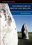The Prehistory of Britain and Ireland, Bradley, Richard, 0521612705