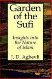 Garden of the Sufi, Jim D. Aghevli, 089334270X