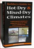 Builder's Guide to Hot-Dry/Mixed-Dry Climates, Building Knowledge Staff, 0975512706