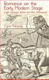 Romance on the Early Modern Stage : English Expansion Before and after Shakespeare, Mulready, Cyrus, 1137322705