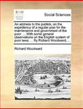 An Address to the Publick, on the Expediency of a Regular Plan for the Maintenance and Government of the Poor, Richard Woodward, 1170682707