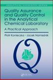 Quality Assurance and Quality Control in the Analytical Chemical Laboratory : A Practical Approach, Piotr Konieczka, Jacek Namiesnik, 1420082701