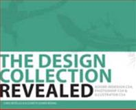 HC - the Design Collection Revealed : Adobe Indesign CS4, Adobe Photoshop CS4, and Adobe Illustrator CS4, Botello, Chris and Reding, Elizabeth Eisner, 1435482700