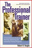 The Professional Trainer, Robert H. Vaughn, 1576752704