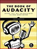 The Book of Audacity : Record, Edit, Mix, and Master with the Free Audio Editor, Schroder, Carla, 1593272707