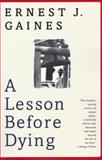 A Lesson before Dying, Ernest J. Gaines, 0375702709