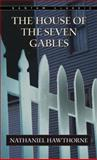 The House of Seven Gables, Nathaniel Hawthorne, 0553212702