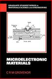 Microelectronic Materials, Grovenor, C., 0852742703