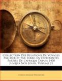 Collection des Relations de Voyages Par Mer et Par Terre, en Différentes Parties de L'Afrique Depuis 1400 Jusqu'À Nos Jours, Charles Athanase Walckenaer, 1144862701