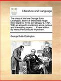 The Diary of the Late George Bubb Dodington, Baron of Melcombe Regis, George Bubb Dodington, 1170362702