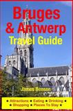 Bruges and Antwerp Travel Guide, James Benson, 1500332704