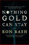 Nothing Gold Can Stay, Ron Rash, 0062202715