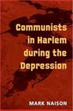 Communists in Harlem During the Depression, Naison, Mark, 0252072715