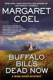 Buffalo Bill's Dead Now, Margaret Coel, 042525271X
