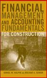 Financial Management and Accounting Fundamentals for Construction, Halpin, Daniel W. and Senior, Bolivar A., 0470182717